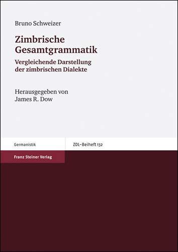 9783515090537: Zimbrische Gesamtgrammatik: Vergleichende Darstellung der zimbrischen Dialekte