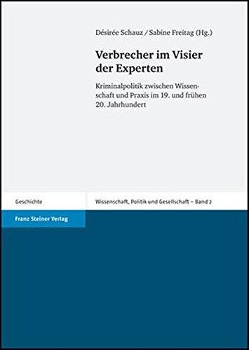9783515090551: Verbrecher im Visier der Experten: Kriminalpolitik zwischen Wissenschaft und Praxis im 19. und fr�hen 20. Jahrhundert (Wissenschaft, Politik Und Gesellschaft)