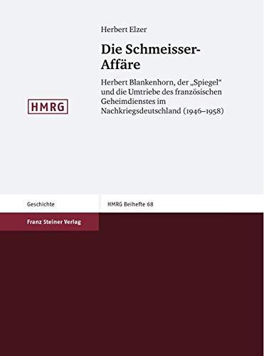 9783515091176: Die Schmeisser-Affare: Herbert Blankenhorn, der