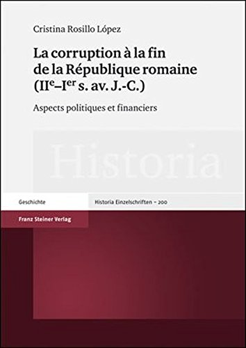La corruption a la fin de la Republique romaine (IIe-Ier s. av. J.-C.): Aspects politiques et ...