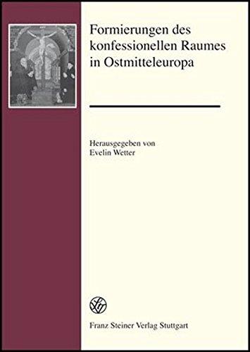 Formierungen des konfessionellen Raumes in Ostmitteleuropa: Evelin Wetter