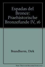 9783515091664: Espadas del Bronce Final en la Peninsula Iberica y Baleares (Prahistorische Bronzefunde)