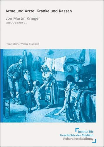 Arme und Ärzte, Kranke und Kassen: Martin Krieger