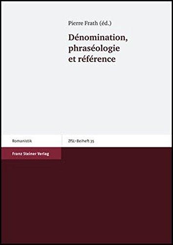 9783515091961: D�nomination, phras�ologie et r�f�rence
