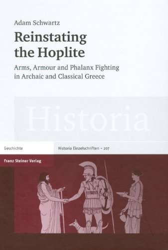 9783515093309: Reinstating the hoplite: Arms, armour and phalanx fighting in Archaic and Classical Greece (Historia - Einzelschriften)