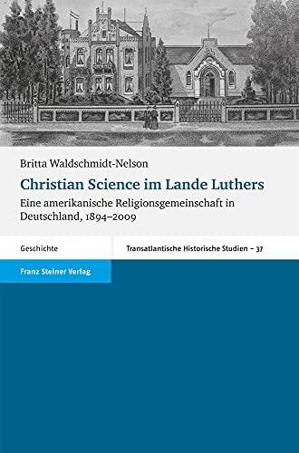 Christian Science im Lande Luthers: Britta Waldschmidt-Nelson