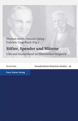 9783515093842: Stifter, Spender und Mazene: USA und Deutschland im historischen Vergleich (Transatlantische Historische Studien)
