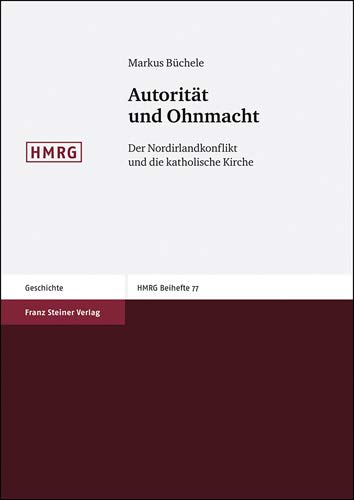 9783515094214: Autorität und Ohnmacht: Der Nordirlandkonflikt und die katholische Kirche (Historische Mitteilungen - Beihefte)