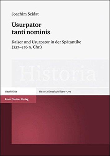 9783515096362: Ursupator tanti nominis: Kaiser und Ursupator in der Spatantike (337-476 n. Chr.) (Historia: Einzelschriften) (German Edition)