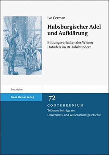 9783515096393: Habsburgischer Adel und Aufklarung: Bildungsverhalten des Wiener Hofadels im 18. Jahrhundert (Contubernium) (German Edition)