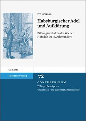 9783515096393: Habsburgischer Adel und Aufkl�rung: Bildungsverhalten des Wiener Hofadels im 18. Jahrhundert (Contubernium)
