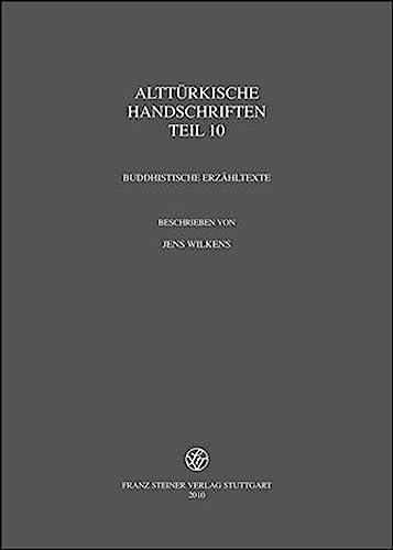 9783515096669: Alttuerkische Handschriften, Teil 10: Buddhistische Erzahltexte (Verzeichnis Der Orientalischen Handschriften in Deutschland) (German Edition)