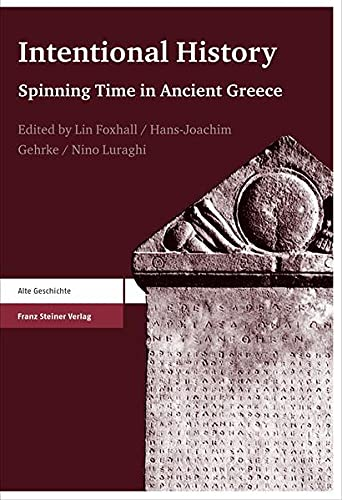 9783515096836: Intentional History: Spinning Time in Ancient Greek