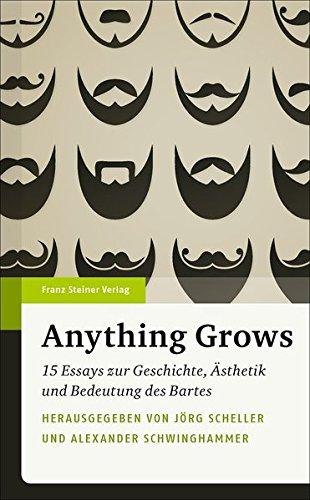 9783515097086: Anything Grows: 15 Essays zur Geschichte, �sthetik und Bedeutung des Bartes