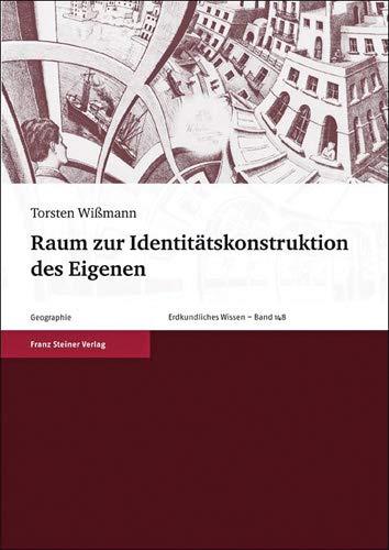9783515097895: Raum Zur Identitatskonstruktion Des Eigenen (Erdkundliches Wissen)