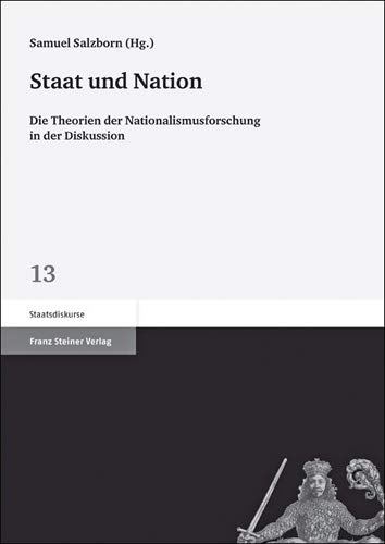 9783515098069: Staat und Nation: Die Theorien der Nationalismusforschung in der Diskussion (Staatsdiskurse) (German Edition)
