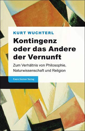 9783515098571: Kontingenz oder das Andere der Vernunft: Zum Verhaltnis von Philosophie, Naturwissenschaft und Religion (German Edition)