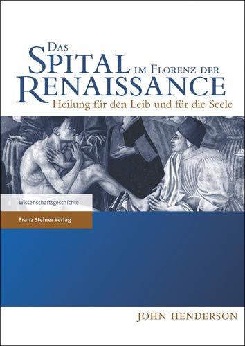 Das Spital im Florenz der Renaissance: John Henderson