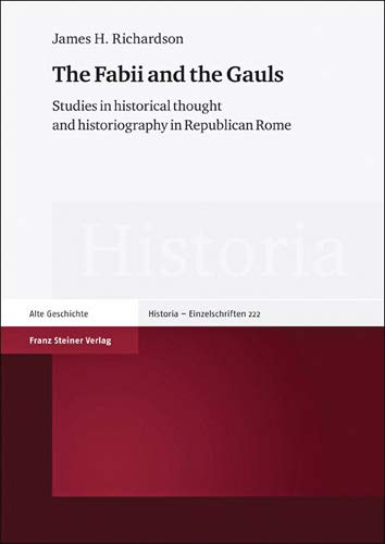 9783515100403: The Fabii and the Gauls: Studies in historical thought and historiography in Republican Rome (Historia - Einzelschriften)