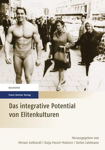 Das integrative Potential von Elitenkulturen: Miriam Gebhardt