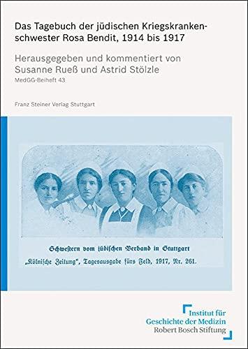 9783515101240: Das Tagebuch Der Judischen Kriegskrankenschwester Rosa Bendit 1914 Bis 1917 (Medizin, Gesellschaft Und Geschichte - Beihefte (Medgg-B))
