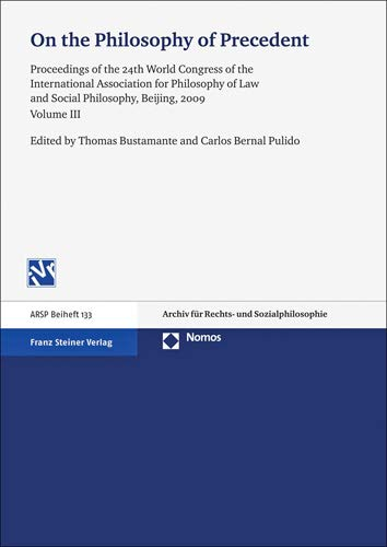 9783515101509: On the Philosophy of Precedent: Proceedings of the 24th World Congress of the International Association for Philosophy of Law and Social Philosophy, ... / Archivo de filosofia juridica y social)