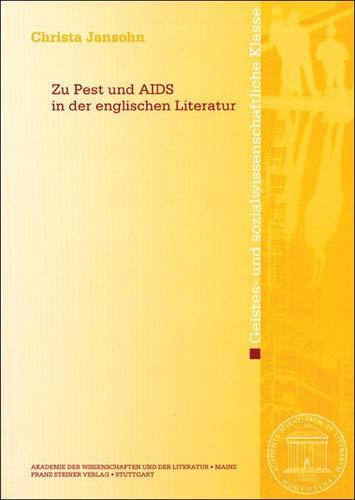 9783515102346: Zu Pest und AIDS in der englischen Literatur (Abhandlungen Der Geistes- Und Sozialwissenschaftlichen Klasse (Am-Gs)) (German Edition)