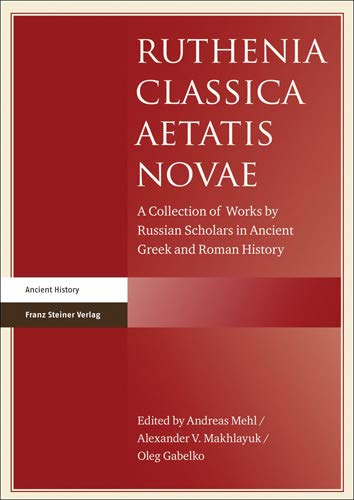 9783515103442: Ruthenia Classica Aetatis Novae: A Collection of Works by Russian Scholars in Ancient Greek and Roman History