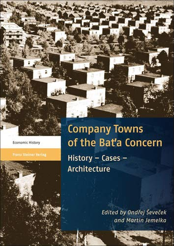 9783515103763: Company Towns of the Bata Concern: History - Cases - Architecture