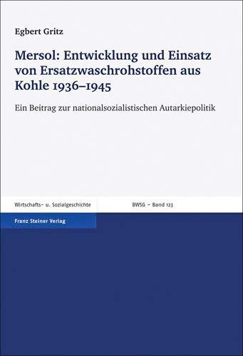 9783515103800: Mersol: Entwicklung und Einsatz von Ersatzwaschrohstoffen aus Kohle 1936-1945: Ein Beitrag zur nationalsozialistischen Autarkiepolitik