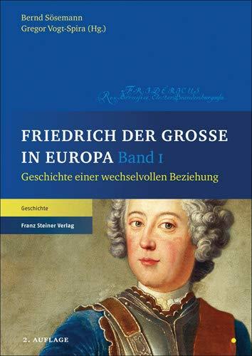 Friedrich der Große in Europa: Bernd Sösemann