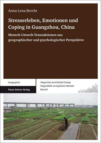 Stresserleben, Emotionen und Coping in Guangzhou, China: Anna Lena Bercht