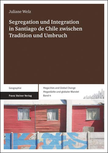 9783515104678: Segregation und Integration in Santiago de Chile zwischen Tradition und Umbruch (German Edition)