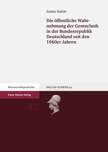 9783515104883: Die �ffentliche Wahrnehmung der Gentechnik in der Bundesrepublik Deutschland seit den 1960er Jahren