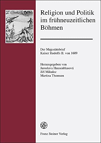 Religion und Politik im frühneuzeitlichen Böhmen: Jaroslava Hausenblasov�