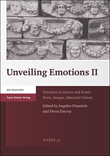 9783515106375: Unveiling Emotions. Vol. 2: Emotions in Greece and Rome: Texts, Images, Material Culture (Heidelberger Althistorische Beitrage und Epigraphische Studien)