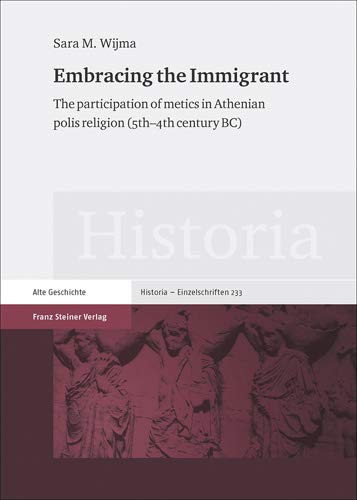 9783515106429: Embracing the Immigrant: The participation of metics in Athenian polis religion (5th-4th century BC)