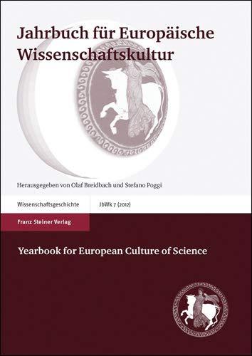 Jahrbuch für Europäische Wissenschaftskultur 7 (2012) / Yearbook for European ...