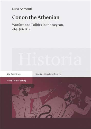 9783515109017: Conon the Athenian: Warfare and Politics in the Aegean 414-386 B.c.