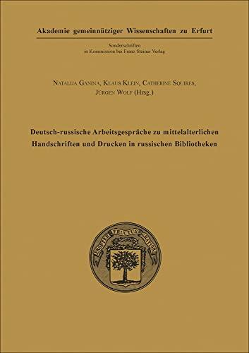 Deutsch-russische Arbeitsgespräche zu mittelalterlichen Handschriften und Drucken in ...