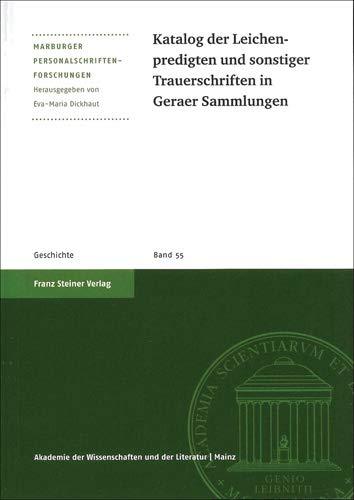 Katalog der Leichenpredigten und sonstiger Trauerschriften in Geraer Sammlungen: Eva-Maria Dickhaut