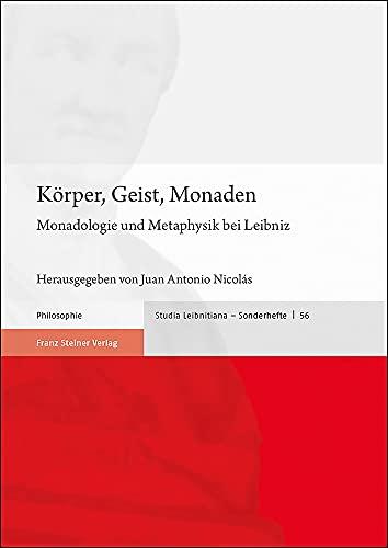 Körper, Geist, Monaden : Monadologie und Metaphysik bei Leibniz - Juan Antonio Nicolás