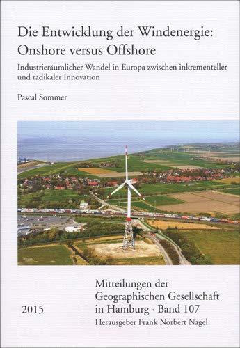 9783515110877: Die Entwicklung der Windenergie: Onshore versus Offshore: Industrieräumlicher Wandel in Europa zwischen inkrementeller und radikaler Innovation