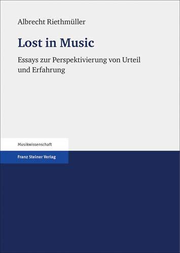 9783515111188: Lost in Music: Essays zur Perspektivierung von Urteil und Erfahrung (German Edition)