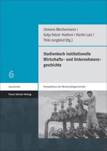9783515111225: Studienbuch institutionelle Wirtschafts- und Unternehmensgeschichte