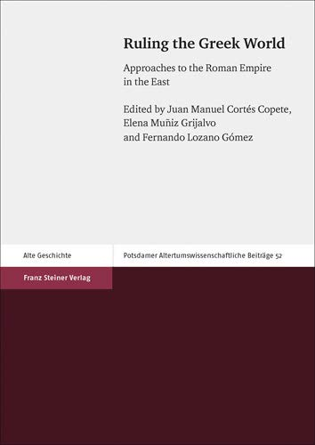 9783515111355: Ruling the Greek World: Approaches to the Roman Empire in the East