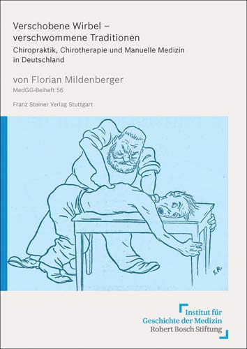9783515111515: Verschobene Wirbel - verschwommene Traditionen: Chiropraktik, Chirotherapie und Manuelle Medizin in Deutschland (German Edition)