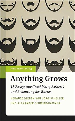 9783515114103: Anything Grows: 15 Essays zur Geschichte, Ästhetik und Bedeutung des Bartes