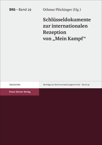 """Schlusseldokumente zur internationalen Rezeption von """"Mein Kampf"""": Othmar Plockinger"""