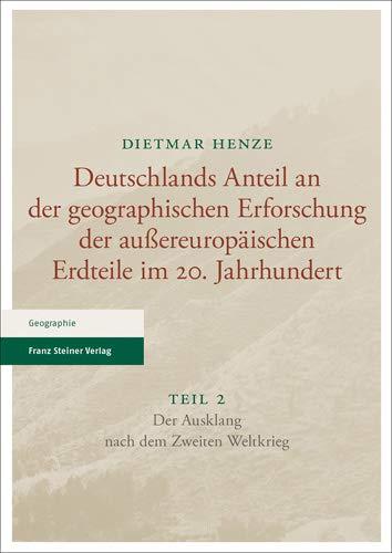 Deutschlands Anteil an Der Geographischen Erforschung Der Aussereuropaischen Erdteile Im 20. ...